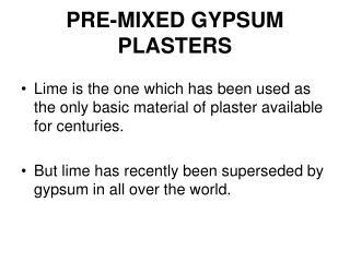 PRE-MIXED GYPSUM  PLASTERS