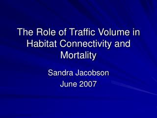 The Role of Traffic Volume in Habitat Connectivity and Mortality