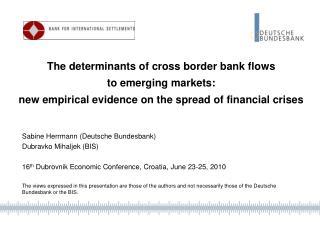 Sabine Herrmann (Deutsche Bundesbank) Dubravko Mihaljek (BIS)