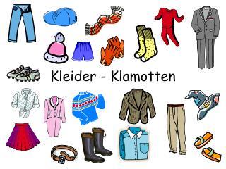 Kleider - Klamotten