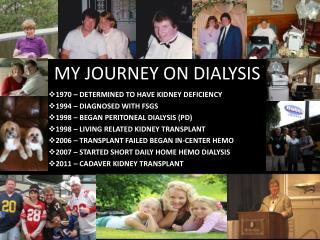 MY JOURNEY ON DIALYSIS