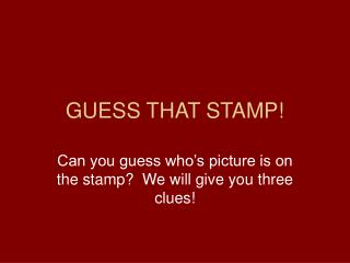 GUESS THAT STAMP!