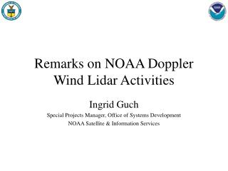Remarks on NOAA Doppler Wind Lidar Activities