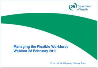 Managing the Flexible Workforce  Webinar 28 February 2011