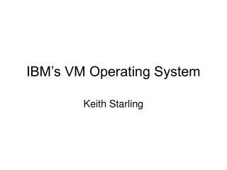 IBM's VM Operating System