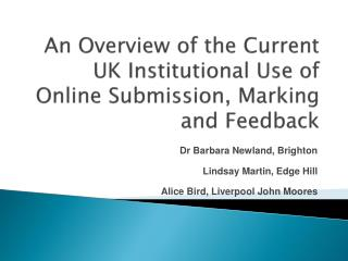 An Overview of the Current UK Institutional Use of Online Submission, Marking and Feedback