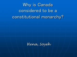 Why is Canada   considered to be a constitutional monarchy?
