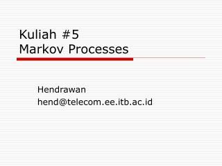 Kuliah #5 Markov Processes