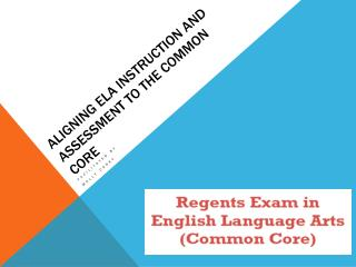 Aligning ELA Instruction and Assessment to the Common Core