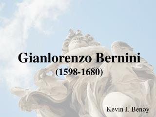 Gianlorenzo Bernini 1598-1680