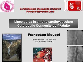 La Cardiologia che guarda al futuro 2 Firenze 9 Novembre 2010