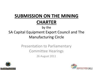 Presentation to Parliamentary Committee Hearings 26 August 2011