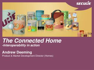 The Connected Home -Interoperability in action