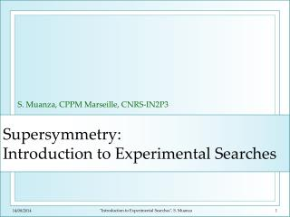 Supersymmetry : Introduction to  Experimental Searches