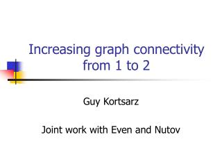 Increasing graph connectivity from 1 to 2