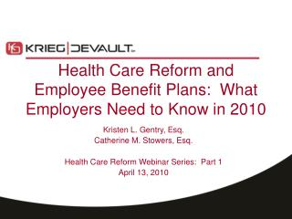 Health Care Reform and Employee Benefit Plans:  What Employers Need to Know in 2010