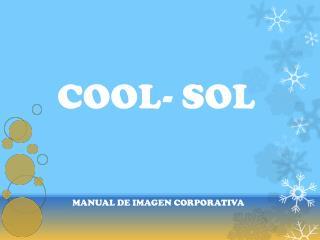 COOL- SOL
