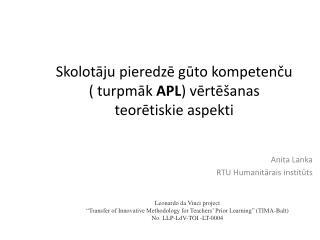 Skolotāju pieredzē gūto kompetenču ( turpmāk  APL ) vērtēšanas teorētiskie aspekti