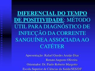 Apresenta��o: Rafael Guedes Ara�jo Dias                         Renato Augusto Oliveira