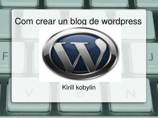 Com crear un blog de wordpress