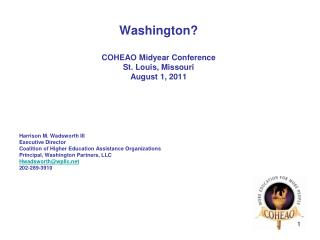 Washington? COHEAO Midyear Conference St. Louis, Missouri August 1, 2011 Harrison M. Wadsworth III
