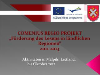 """COMENIUS REGIO PROJEKT  """"Förderung des Lesens in ländlichen Regionen"""" 2011-2013"""