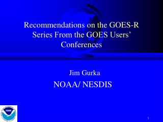 Recommendations on the GOES-R Series From the GOES Users' Conferences