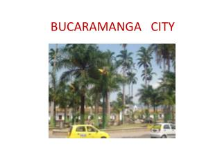 BUCARAMANGA   CITY