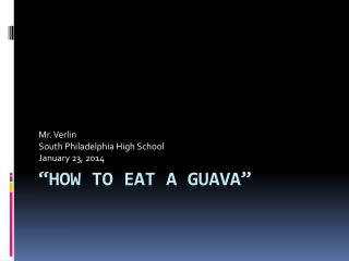 """How to eat a guava"""