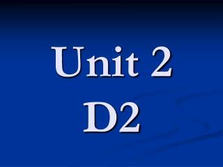 Unit 2  D2