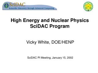 High Energy and Nuclear Physics SciDAC Program
