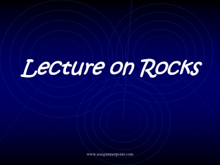 Igneous Rocks Lecture 3