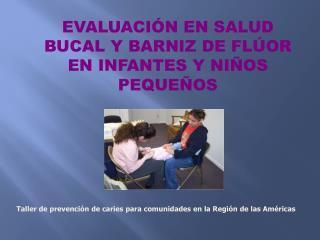 Taller de prevención de caries para comunidades en la Región de las Américas