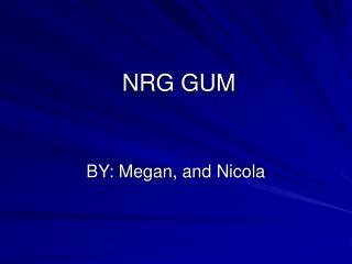 NRG GUM