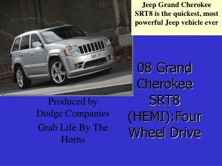 08 Grand Cherokee SRT8 (HEMI):Four Wheel Drive