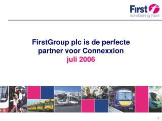 FirstGroup plc is de perfecte  partner voor Connexxion juli 2006