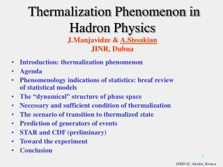 Thermalization Phenomenon in Hadron Physics J.Manjavidze &  A.Sissakian JINR, Dubna