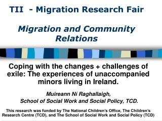 TII  - Migration Research Fair Migration and Community Relations