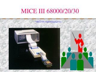MICE III 68000/20/30