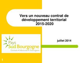 Vers un nouveau contrat de développement territorial  2015-2020