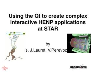 Using the Qt to create complex interactive HENP applications at STAR