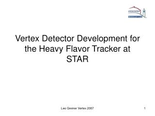 Vertex Detector Development for the Heavy Flavor Tracker at STAR