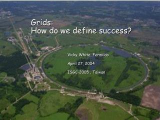 Grids:  How do we define success?