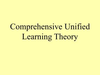 Comprehensive Unified Learning Theory