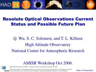Resolute Optical Observations Current Status and Possible Future Plan