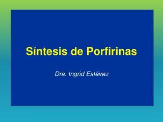 Síntesis de Porfirinas