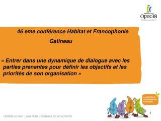 46 eme conférence Habitat et Francophonie  Gatineau
