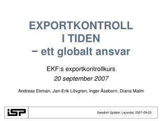 EXPORTKONTROLL I TIDEN −  ett globalt ansvar