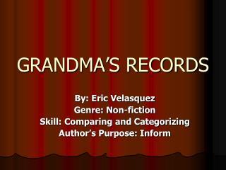 GRANDMA S RECORDS