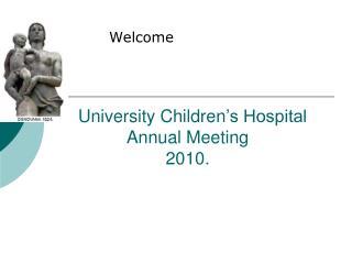University Children 's Hospital Annual Meeting 2010.